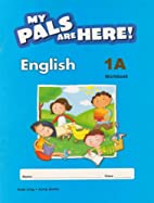 My Pals Are Here! English: Workbook 1A by…