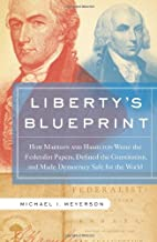 Liberty's Blueprint: How Madison and…