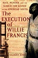 cover image from the execution of willie francis by gilbert king