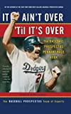 Baseball Prospectus: It Ain't Over 'Til It's Over: The Baseball Prospectus Pennant Race Book