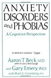 Beck, Aaron T.: Anxiety Disorders and Phobias: A Cognitive Perspective
