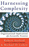 Cohen, Michael D.: Harnessing Complexity: Organizational Implications of a Scientific Frontier