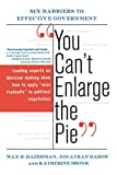 Bazerman, Max: You Can't Enlarge The Pie: Six Barriers To Effective Government