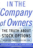 Blasi, Joseph: In the Company of Owners: The Truth About Stock Options (And Why Every Employee Should Have Them)