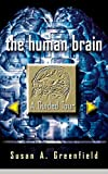 Greenfield, Susan A.: The Human Brain: A Guided Tour (Science Masters Series)