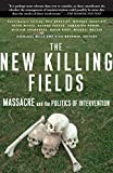 Brunner, Kira: The New Killing Fields: Massacre and the Politics of Intervention