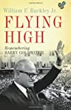Buckley, William F.: Flying High: Remembering Barry Goldwater