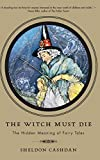 Cashdan, Sheldon: The Witch Must Die: The Hidden Meaning of Fairy Tales