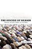 Harris, Lee: The Suicide of Reason: Radical Islam's Threat to the West