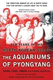 Chol-Hwan, Kang: The Aquariums of Pyongyang: Ten Years in the North Korean Gulag