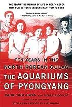 The Aquariums of Pyongyang by Chol-hwan Kang