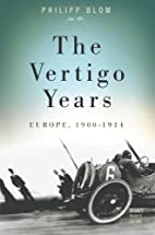 The Vertigo Years: Europe, 1900-1914 by…
