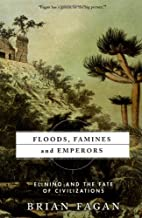 Floods, Famines, and Emperors: El Nino and…