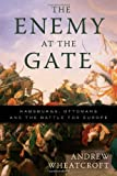 Wheatcroft, Andrew: The Enemy at the Gate