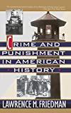 Friedman, Lawrence M.: Crime and Punishment in American History