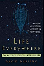 Life Everywhere: The Maverick Science of…