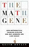 Keith Devlin: The Math Gene: How Mathematical Thinking Evolved And Why Numbers Are Like Gossip