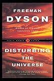 Dyson, Freeman J.: Disturbing The Universe (Sloan Foundation Science Series)