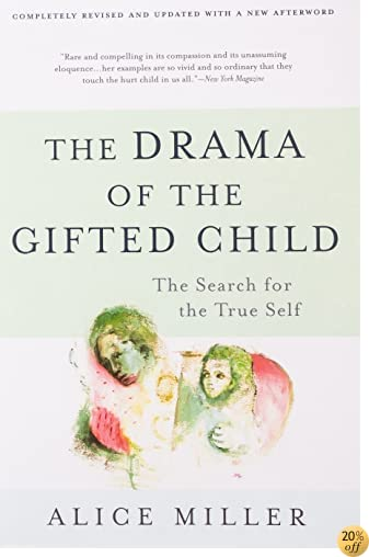 The Drama of the Gifted Child: The Search for the True Self, Revised Edition