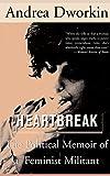 Dworkin, Andrea: Heartbreak