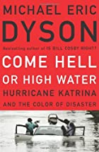 Come Hell or High Water: Hurricane Katrina…