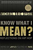 Dyson, Michael Eric: Know What I Mean?: Reflections on Hip-Hop