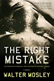 Mosley, Walter: The Right Mistake: The Further Philosophical Investigations of Socrates Fortlow