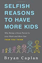 Selfish Reasons to Have More Kids: Why Being&hellip;