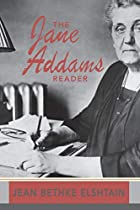 The Jane Addams Reader by Jane Addams