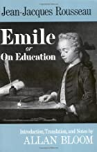 Emile: Or, On Education by Jean-Jacques…