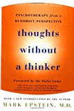 Epstein, Mark: Thoughts Without A Thinker: Psychotherapy from a Buddhist Perspective