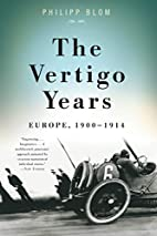 The Vertigo Years: Europe, 1900-1914 by…
