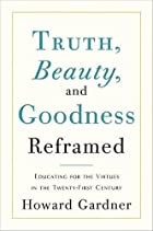 Truth, Beauty, and Goodness Reframed:…
