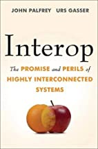 Interop: The Promise and Perils of Highly…