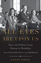 All Eyes are Upon Us: Race and Politics from…