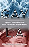 Faderman, Lillian: Gay L. A.: A History of Social Vagrants, Hollywood Rejects, And Lipstick Lesbians