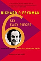 Six Easy Pieces: Essentials of Physics By…