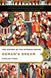 Finkel, Caroline: Osman&#39;s Dream the History of the Ottoman Empire: The History of the Ottoman Empire