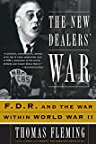 Fleming, Thomas: The New Dealers&#39; War: FDR &amp; the War Within World War II
