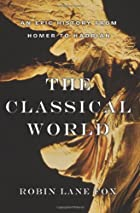 The Classical World: An Epic History from…