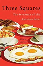 Three Squares: The Invention of the American…