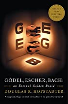 Godel, Escher, Bach: An Eternal Golden Braid…