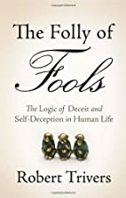 The Folly of Fools: The Logic of Deceit and…