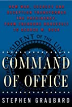 Command of Office: How War, Secrecy, And…