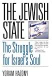 Hazony, Yoram: The Jewish State: The Struggle for Israel's Soul