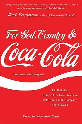 for-god-country-and-coca-cola-the-definitive-history-of-the-great-american-soft-drink-and-the-company-that-makes-it
