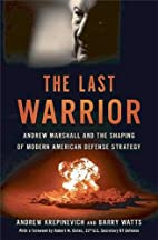 The Last Warrior: Andrew Marshall and the…
