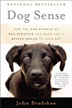 Dog Sense: How the New Science of Dog…