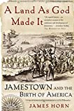 Horn, James: Land As God Made It: Jamestown And the Birth of America