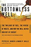 Huber, Peter: The Bottomless Well: The Twilgiht of Fuel, the Virtue of Waste, And Why We Will Never Run Out of Energy